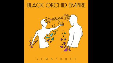 Photo of BLACK ORCHID EMPIRE – Semaphore