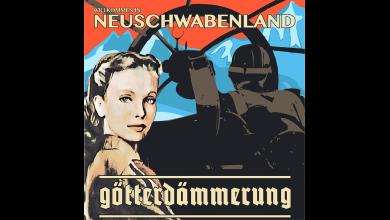 Photo of GÖTTERDÄMMERUNG –  Willkommen In Neuschabenland