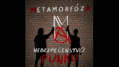 Photo of METAMORFÓZA – Nebezpečenstvo punku