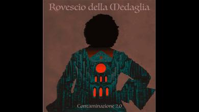 Photo of IL ROVESCIO DELLA MEDAGLIA – Contaminazione 2.0